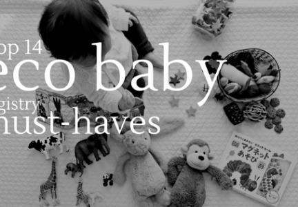 Top 14 Eco Baby Registry Must-Haves